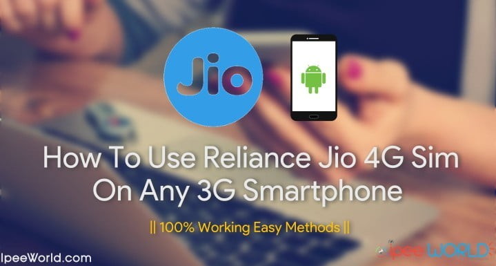 How To Use Reliance Jio 4G Sim In 3G Smartphone