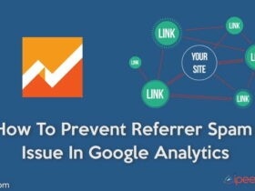 Learn How To Prevent Referrer Spam Issue In Google Analytics