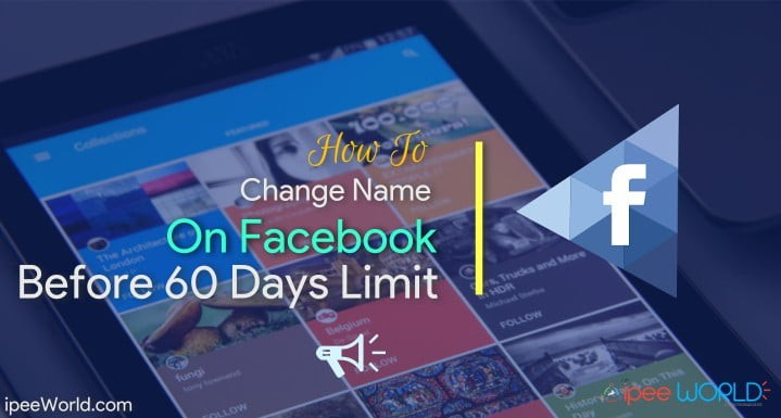 Change Name On Facebook Before 60 Days After Limit
