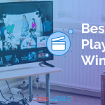 Best IPTV Players For Windows