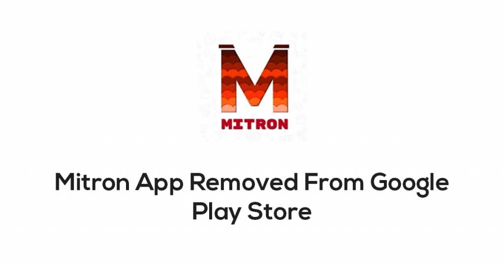 mitron app revmoed from play store