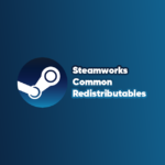 What is the Steamworks Common Redistributables