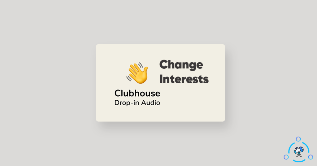 change clubhouse app interests